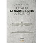 Quand la nature inspire la science - Biomimétisme